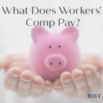 What does workers' comp pay?