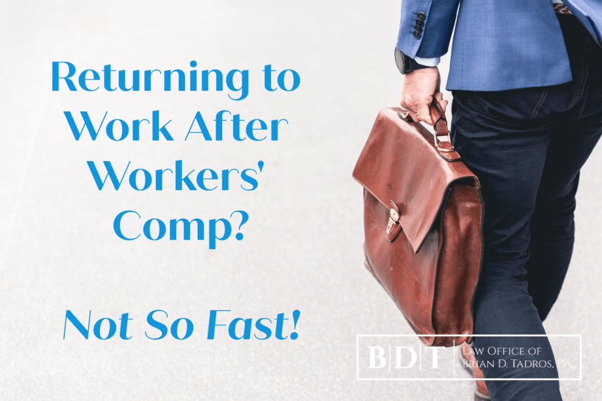 Returning to work after workers' comp? Not so fast!