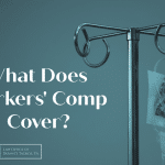 What does workers' comp cover?