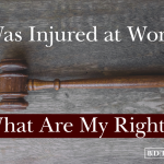 I Was Injured At Work...What Are My Rights?