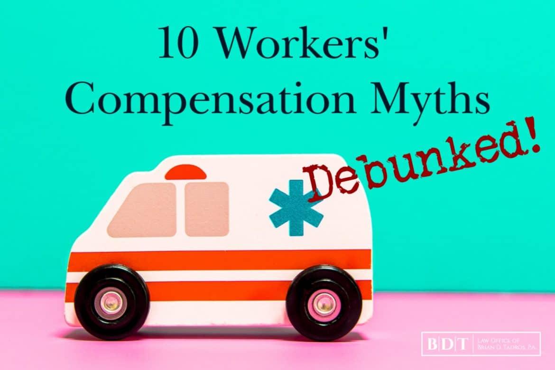 10 Workers' Compensation Myths Debunked
