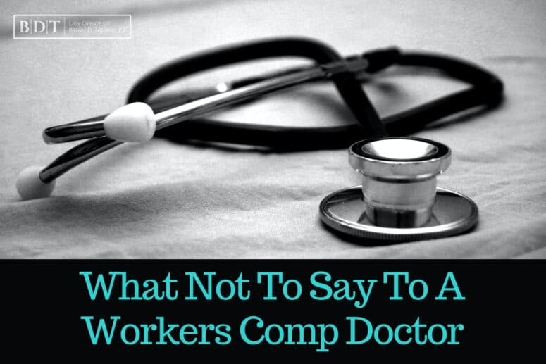 What Not to Say To a Workers comp Doctor